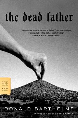The Dead Father (FSG Classics) Cover Image