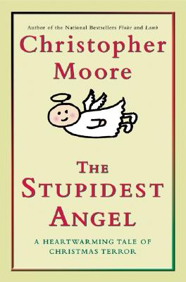 The Stupidest Angel: A Heartwarming Tale of Christmas Terror Cover Image
