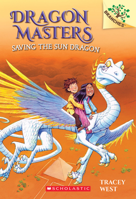 Saving the Sun Dragon: A Branches Book (Dragon Masters #2) Cover Image