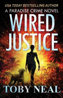 Wired Justice (Paradise Crime #6) Cover Image