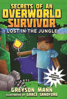Lost in the Jungle: Secrets of an Overworld Survivor, #1 Cover Image