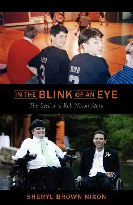In the Blink of an Eye: The Reed and Rob Nixon Story Cover Image