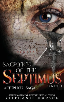 Sacrifice of the Septimus - Part One (Afterlife Saga #8) Cover Image