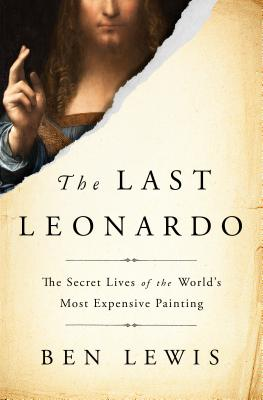 The Last Leonardo: The Secret Lives of the World's Most Expensive Painting Cover Image