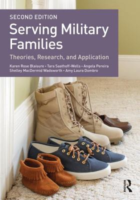 Serving Military Families: Theories, Research, and Application (Textbooks in Family Studies) Cover Image