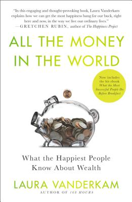 All the Money in the World: What the Happiest People Know About Wealth Cover Image