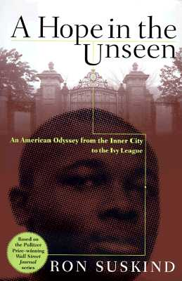 A Hope in the Unseen: An American Odyssey from the Inner City to the Ivy League Cover Image