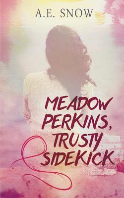 Meadow Perkins, Trusty Sidekick Cover Image