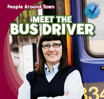 Meet the Bus Driver (People Around Town) Cover Image