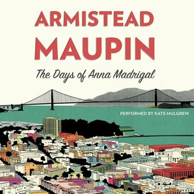 The Days of Anna Madrigal (Tales of the City Novels (Audio) #9) Cover Image