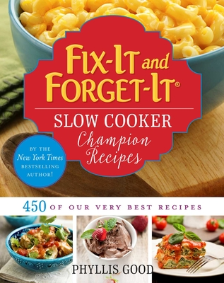 Fix-It and Forget-It Slow Cooker Champion Recipes: 450 of Our Very Best Recipes Cover Image