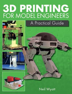 3D Printing for Model Engineers: A Practical Guide Cover Image