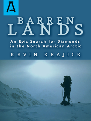Barren Lands: An Epic Search for Diamonds in the North America Arctic Cover Image