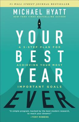 Your Best Year Ever: A 5-Step Plan for Achieving Your Most Important Goals Cover Image