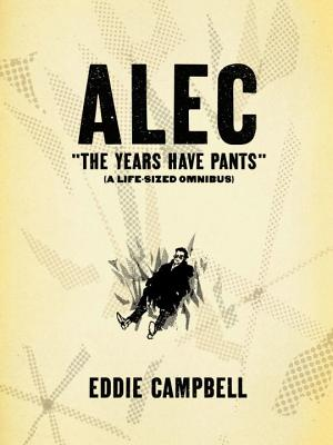 ALEC: The Years Have Pants (A Life-Size Omnibus) Cover Image