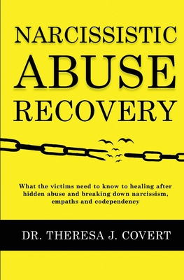 Narcissistic Abuse Recovery: Everything the victims need to know to healing after hidden abuse and breaking down narcissism, empaths and codependen Cover Image