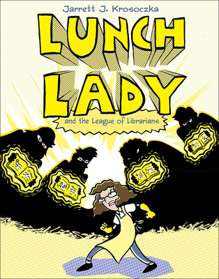 Lunch Lady 2: Lunch Lady and the League of Librarians Cover Image