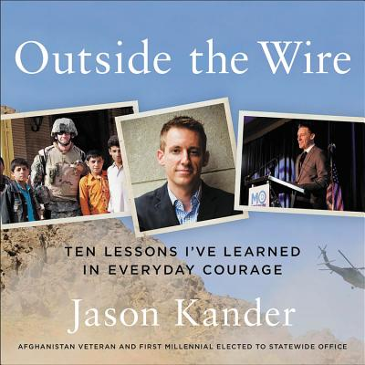 Outside the Wire Lib/E: Ten Lessons I've Learned in Everyday Courage Cover Image