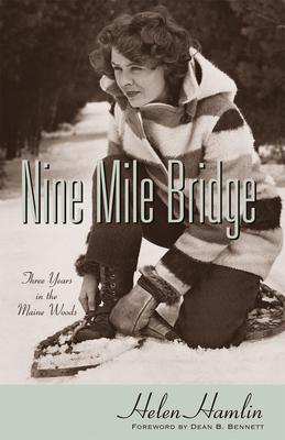 Nine Mile Bridge: Three Years in the Maine Woods (Maine Classics) Cover Image