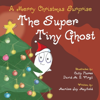 The Super Tiny Ghost: A Merry Christmas Surprise Cover Image