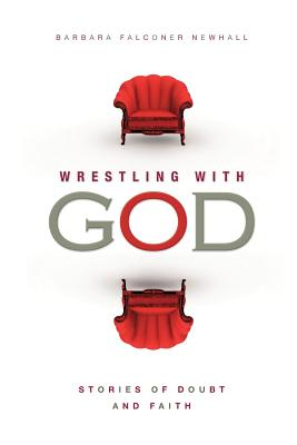 Wrestling with God: Stories of Doubt and Faith Cover Image