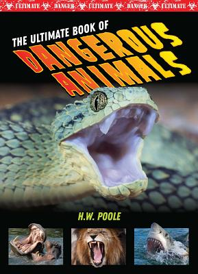 The Ultimate Book of Dangerous Animals Cover Image