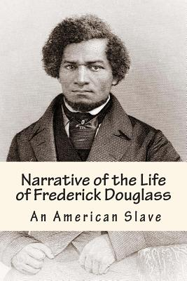 an analysis of the narrative of the life of frederick douglass american slave As frederick douglass writes in the last paragraph of this autobiography, in 1841  he  narrative of the life of frederick douglass, an american slave, written by.