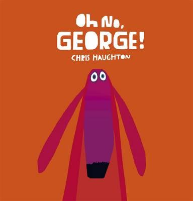 Oh No, George! Cover Image