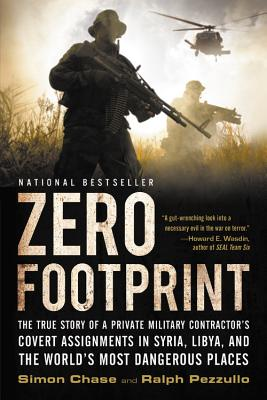 Zero Footprint: The True Story of a Private Military Contractor's Covert Assignments in Syria, Libya, And the World's Most Dangerous Places Cover Image
