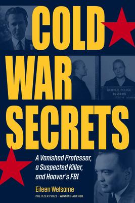 Cold War Secrets: A Vanished Professor, a Suspected Killer, and Hoover's FBI (True Crime History) Cover Image