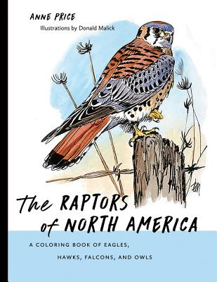 The Raptors of North America: A Coloring Book of Eagles, Hawks, Falcons, and Owls Cover Image