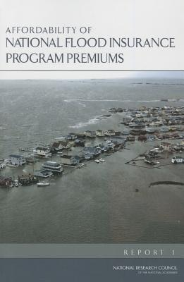 Affordability of National Flood Insurance Program Premiums: Report 1 Cover Image