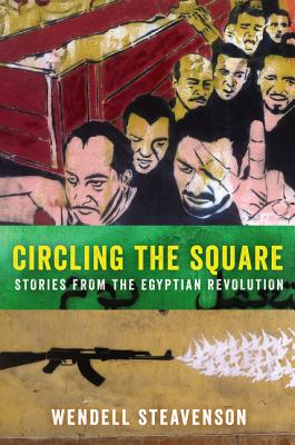 Circling the Square: Stories from the Egyptian Revolution Cover Image
