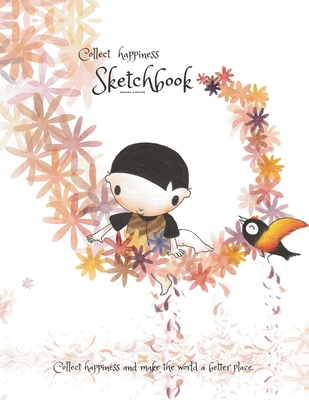 Collect happiness sketchbook(Drawing & Writing)( Volume 6)(8.5*11) (100 pages): Collect happiness and make the world a better place. Cover Image