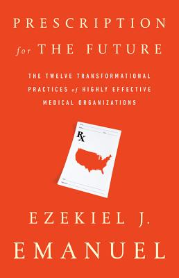 Prescription for the Future: The Twelve Transformational Practices of Highly Effective Medical Organizations Cover Image