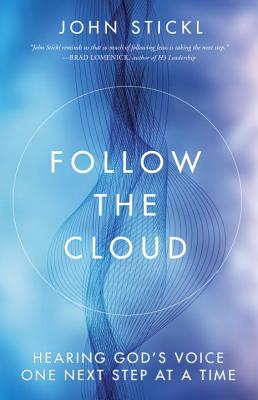 Follow the Cloud: Hearing God's Voice One Next Step at a Time Cover Image