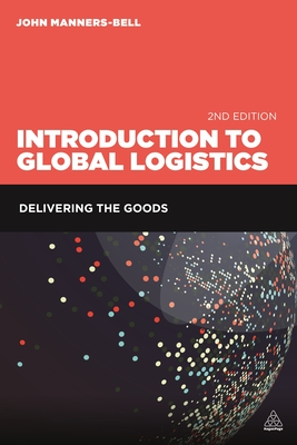 Introduction to Global Logistics: Delivering the Goods Cover Image