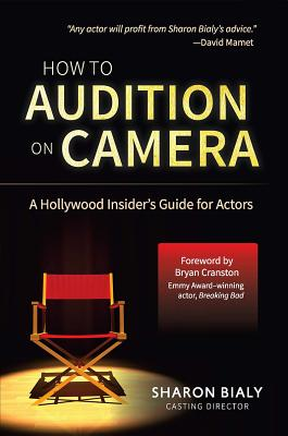 How To Audition On Camera: A Hollywood Insider's Guide for Actors Cover Image