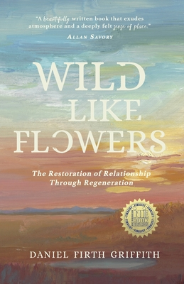 Wild Like Flowers: The Restoration of Relationship Through Regeneration Cover Image