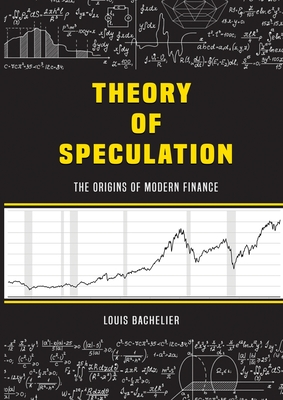 Louis Bachelier's Theory of Speculation: The Origins of Modern Finance Cover Image