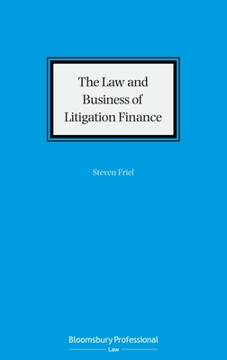 The Law and Business of Litigation Finance Cover Image