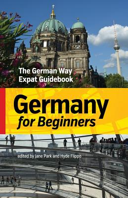 Germany for Beginners: The German Way Expat Guidebook Cover Image