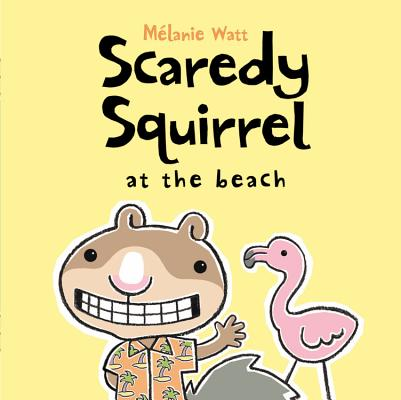 Scaredy Squirrel at the Beach Cover