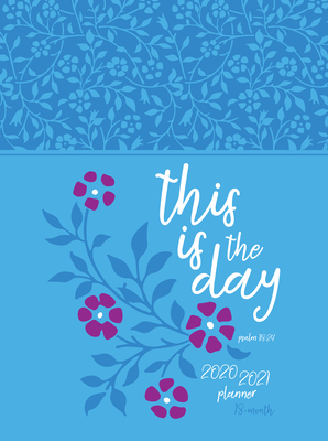 This Is the Day 2021 Planner: 18 Month Ziparound Planner Cover Image