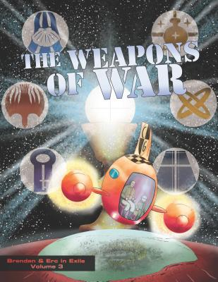 Weapons of War: Brendan and Erc in Exile, Volume 3 Cover Image