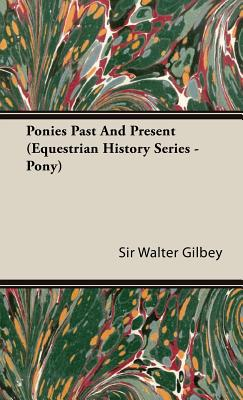 Ponies Past and Present (Equestrian History Series - Pony) Cover Image