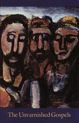 The Unvarnished Gospels Cover Image