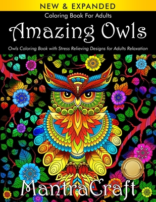 Coloring Book for Adults: Amazing Owls: Owls Coloring Book with Stress Relieving Designs for Adults Relaxation: (MantraCraft Coloring Books) Cover Image