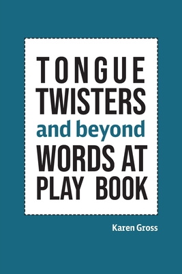 Tongue Twisters and Beyond: Words At Play Book Cover Image