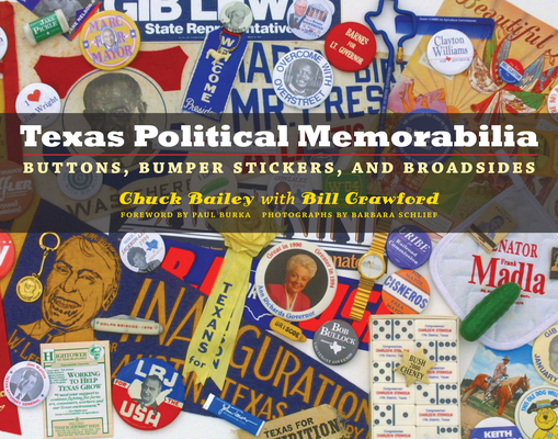 Texas Political Memorabilia: Buttons, Bumper Stickers, and Broadsides (Clifton and Shirley Caldwell Texas Heritage #11) Cover Image